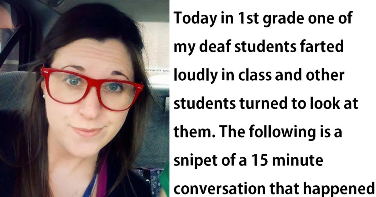 Teacher Explains To Deaf 6-Year-Old That People Can Hear His Loud Farts And His Reaction Is Hilarious