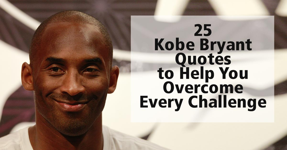 25 powerful quotes from Kobe Bryant that are all the motivation you need