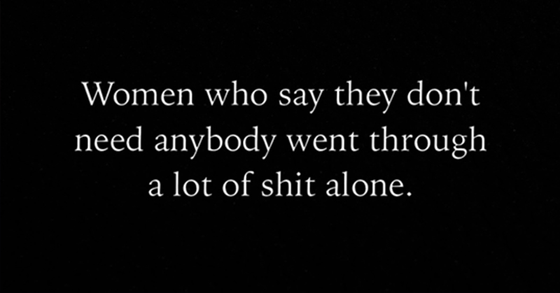 Women Who Say They Don't Need Anybody