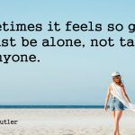 8 Reasons Being Alone Is Good For You