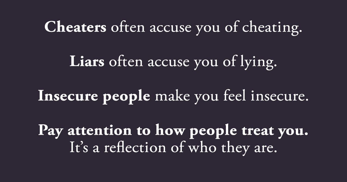 Pay Attention To How People Treat You. It's A Reflection of Who They Really Are